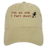 I'm So Old I Fart Dust Baseball Cap