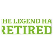 legendRetired4 Bumper Sticker