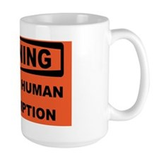 WARNING-NOT-FOR-HUMAN-CONSUMPTION Mug