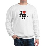 I Heart February 26 Sweatshirt