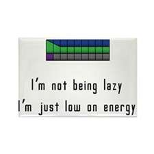 Im not lazy, just low on energy Rectangle Magnet