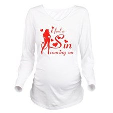 I feel a sin coming  Long Sleeve Maternity T-Shirt