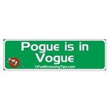 Pogue is in Vogue Bumper Bumper Sticker