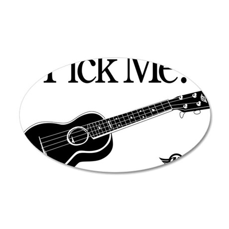 Pick Me Ukulele 35x21 Oval Wall Decal