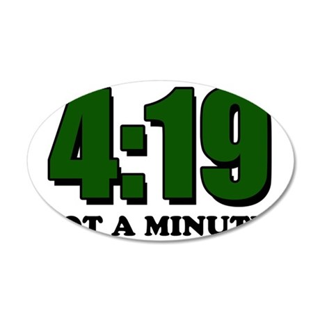 Got a minute? 35x21 Oval Wall Decal