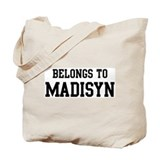 Belongs to Madisyn Tote Bag