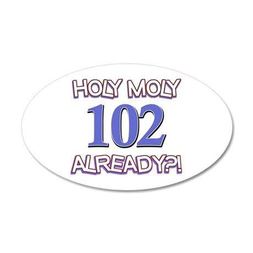 Holy Moly 102 already 35x21 Oval Wall Decal