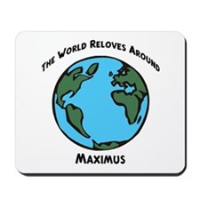 Revolves around Maximus Mousepad