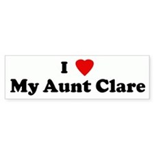 I Love My Aunt Clare Bumper Bumper Sticker