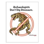 Archaeologists Don't Dig Dinosaurs Small Poster
