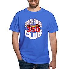 BENCH PRESS 350 CLUB T-Shirt