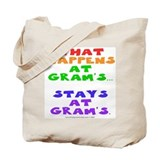 What happens at Gram's... Tote Bag