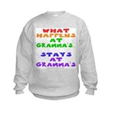 What happens at Gramma's... Sweatshirt