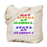 What happens at Grandma's... Tote Bag