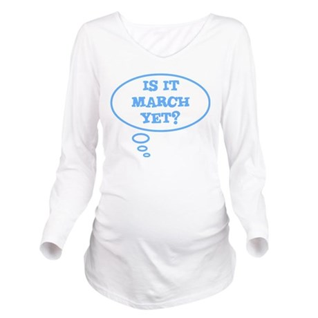 Is It March yet? Long Sleeve Maternity T-Shirt