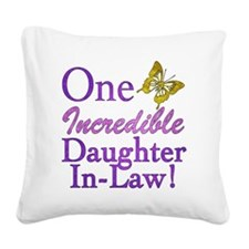 IncredibleDaughterInLaw Square Canvas Pillow