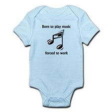 Born To Play Music Forced To Work Body Suit