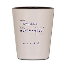 motivation Shot Glass