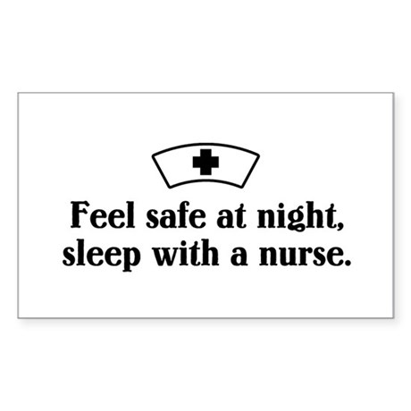 Feel safe at night, sleep with a nurse. Sticker (R