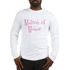 Matron of Honor Long Sleeve T-Shirt