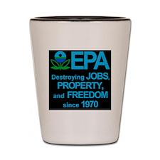 epa_destroyjobsblkbg Shot Glass