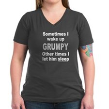 SOMETIMES I WAKE UP GRUMPY Shirt