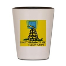 dont_teleprompt_on_me Shot Glass