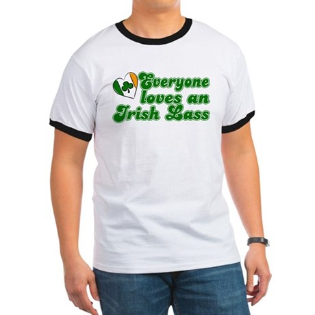 Everyone loves an Irish Lass Ringer T