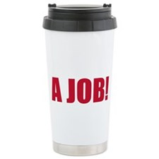 occupy a job(blk) Ceramic Travel Mug