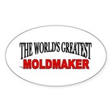 """The World's Greatest Moldmaker"" Oval Decal"