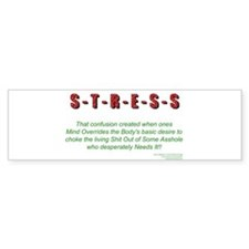 Stress Bumper Bumper Sticker