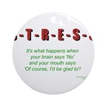 Stress Ornament (Round)