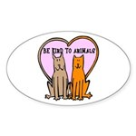 Be Kind To Animals Oval Sticker