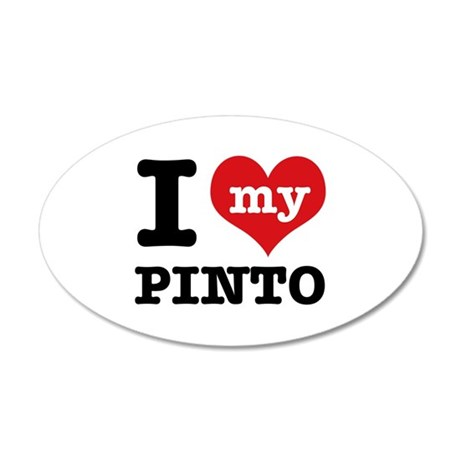 i love my Pinto 20x12 Oval Wall Decal