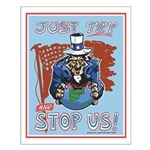 Try and Stop Us Traditional Colors Small Poster
