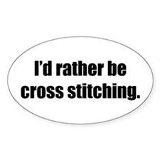 Rather be Cross Stitching Oval Decal