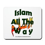 Islam all the way Mousepad