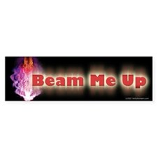 Beam Me Up Bumper Bumper Sticker