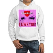 Sweetheart I Love You! Hoodie