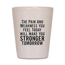 stronger-tomorrow Shot Glass