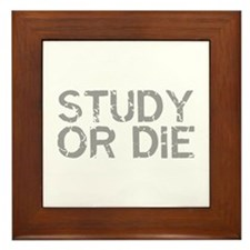 Study Or Die Framed Tile