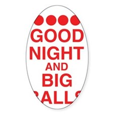 good-night-big-balls-red Sticker (Oval)