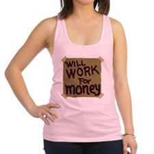 Will work for money Racerback Tank Top