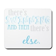 swimming then eleverything else_dark Mousepad