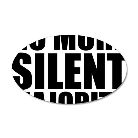 no more silent majority 35x21 Oval Wall Decal