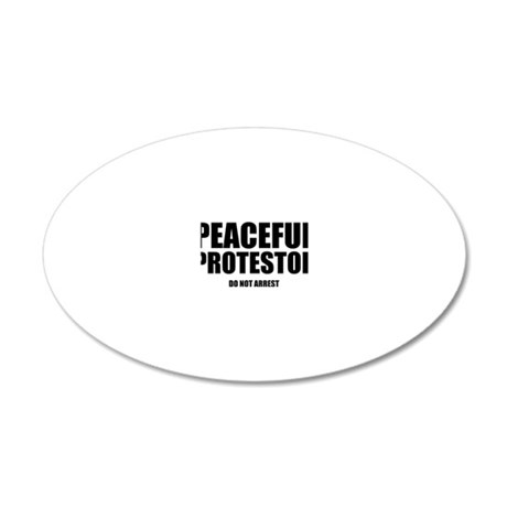 peaceful protestor Do not ar 20x12 Oval Wall Decal