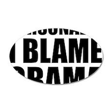 I Blame Obama 35x21 Oval Wall Decal