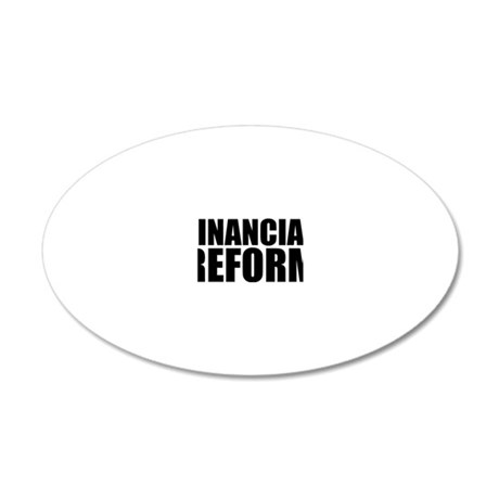 Finacial reform 20x12 Oval Wall Decal