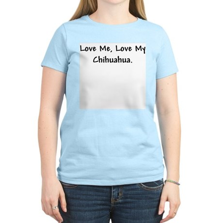 Love my Chihuahua Women's Light T-Shirt