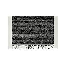 BAD RECEPTION Rectangle Magnet
